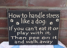 How to Handle Stress Like A Dog Sign